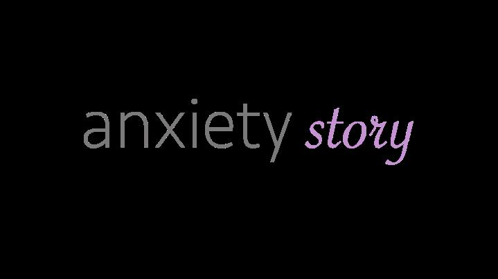 anxietystory